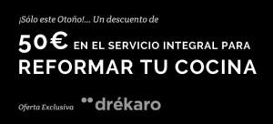Oferta Drékaro 50€ Descuento en Servicio Integral Reforma Cocina ¡Pídenos Presupuesto!